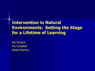 Intervention in Natural Environments:  Setting the Stage for a Lifetime of Learning
