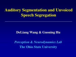 Auditory Segmentation and Unvoiced Speech Segregation