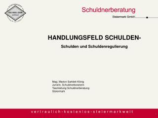 Mag. Marion Sarkleti-König Juristin, Schuldnerberaterin Teamleitung Schuldnerberatung Steiermark