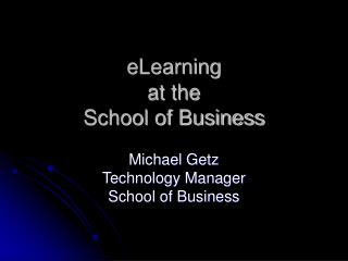 eLearning at the School of Business