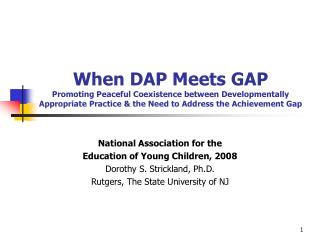 When DAP Meets GAP Promoting Peaceful Coexistence between Developmentally Appropriate Practice  the Need to Address the