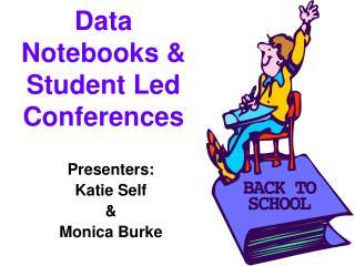Data Notebooks & Student Led Conferences