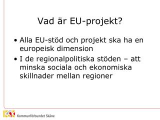 Vad �r EU-projekt?