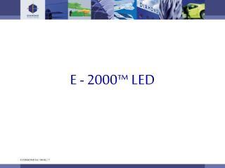 E - 2000™ LED