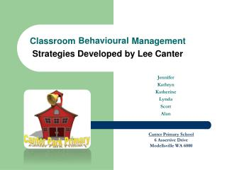 Classroom Behavioural Management  Strategies Developed by Lee Canter