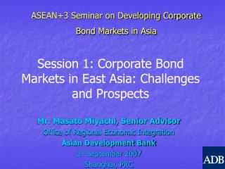 ASEAN+3 Seminar on Developing Corporate Bond Markets in Asia