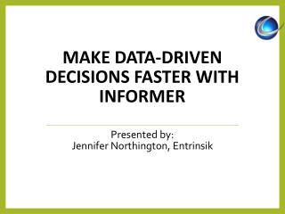 Make Data-Driven Decisions Faster with  Informer