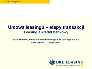 Umowa leasingu – etapy transakcji Leasing a kredyt bankowy