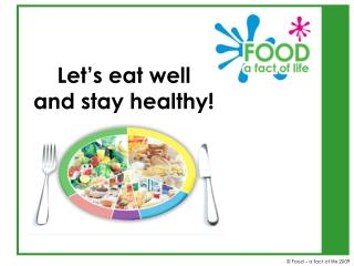 Let�s eat well  and stay healthy!
