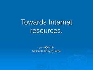 Towards Internet resources.
