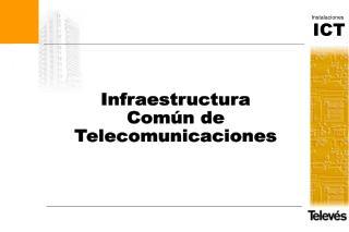 Infraestructura Común de Telecomunicaciones