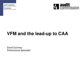 VFM and the lead-up to CAA