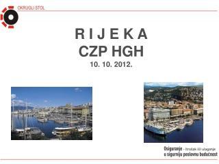 R I J E K A CZP HGH 10. 10. 2012.