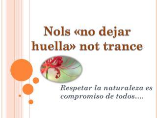 Respetar la naturaleza es        compromiso de todos….