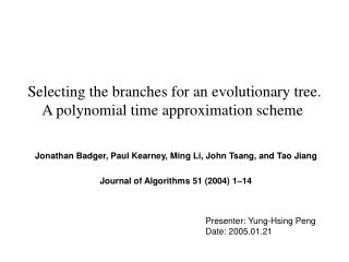 Selecting the branches for an evolutionary tree. A polynomial time approximation scheme