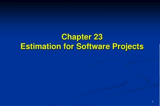 Chapter 23 Estimation for Software Projects