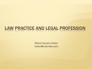 Law Practice and Legal Profession