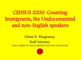 CENSUS 2000: Counting Immigrants, the Undocumented and non-English speakers