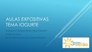 Aulas expositivas  Tema iogurte