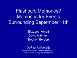 Flashbulb Memories? Memories for Events Surrounding September 11th