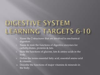 Digestive System Learning Targets 6-10