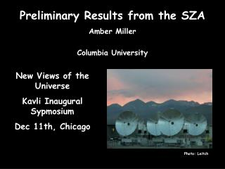 Preliminary Results from the SZA Amber Miller  Columbia University