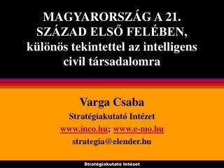 MAGYARORSZÁG A 21. SZÁZAD ELSŐ FELÉBEN, különös tekintettel az intelligens civil társadalomra