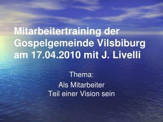 Mitarbeitertraining der Gospelgemeinde Vilsbiburg am 17.04.2010 mit J. Livelli