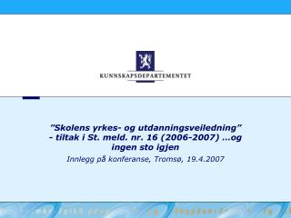 Innlegg p� konferanse, Troms�, 19.4.2007