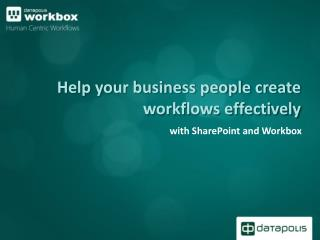 Help your business people create workflows effectively