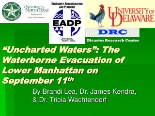 """Uncharted Waters"": The Waterborne Evacuation of Lower Manhattan on September 11 th"