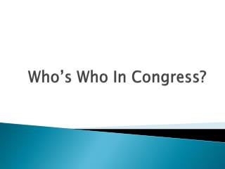 Who's Who In Congress?