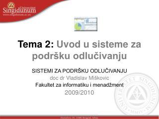 Tema 2: Uvod u sisteme za podršku odlučivanju