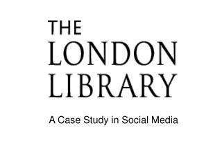 A Case Study in Social Media
