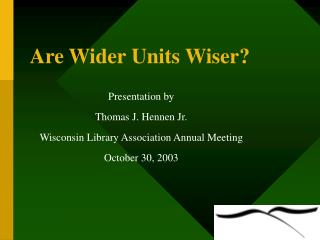 Are Wider Units Wiser?