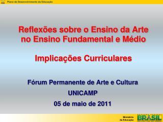 Reflexões sobre o Ensino da Arte no Ensino Fundamental e Médio  Implicações Curriculares