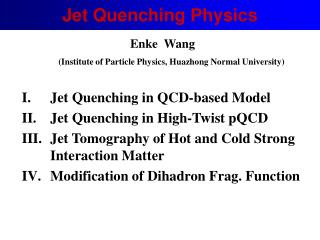 Jet Quenching Physics