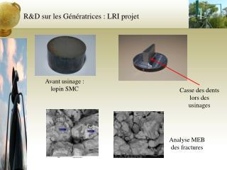 R&D sur les Génératrices : LRI projet