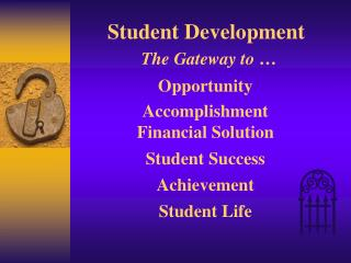 Student Development The Gateway to �