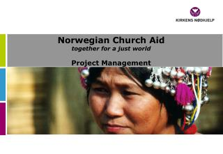 Norwegian Church Aid together for a just world Project Management