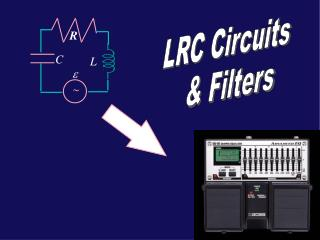 LRC Circuits  & Filters