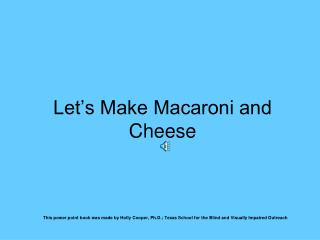 Let's Make Macaroni and Cheese