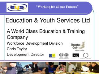 Education & Youth Services Ltd