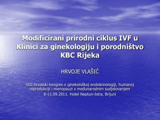Modificirani prirodni ciklus IVF u Klinici za ginekologiju i porodni tvo KBC Rijeka