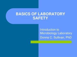 BASICS OF LABORATORY SAFETY