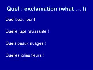 Quel�: exclamation (what � !)