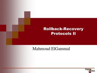 Rollback-Recovery  Protocols II