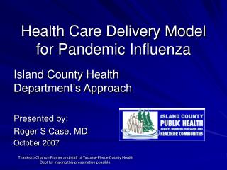 Health Care Delivery Model for Pandemic Influenza