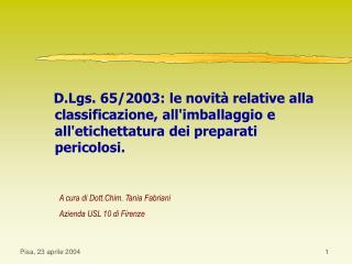 A cura di Dott.Chim. Tania Fabriani  Azienda USL 10 di Firenze