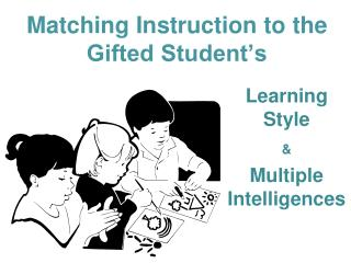 Matching Instruction to the Gifted Student�s